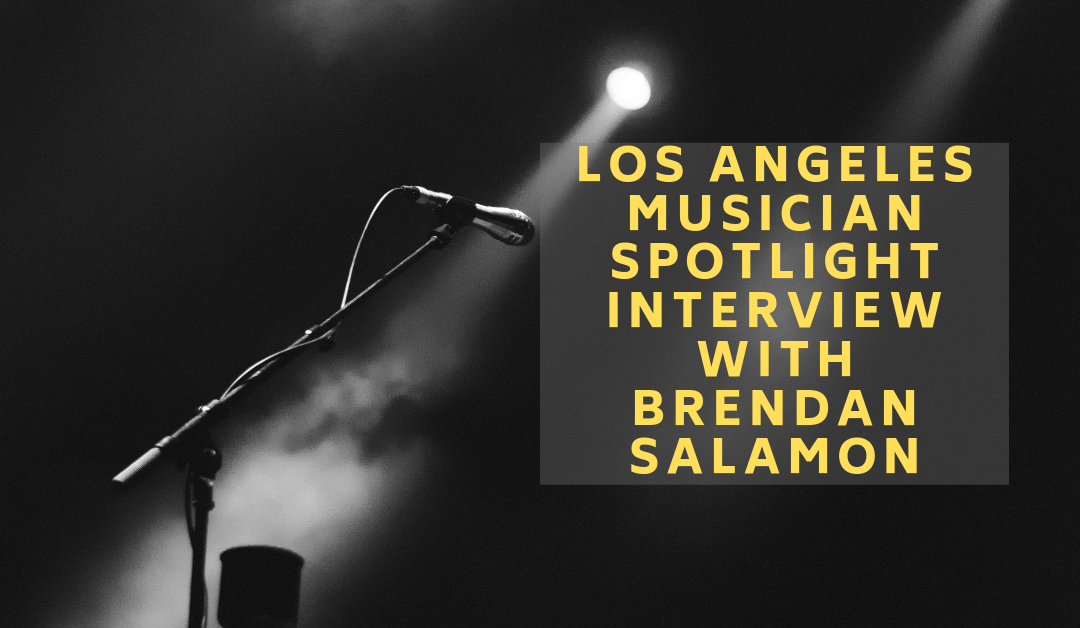 Los Angeles Musician Spotlight Interview with Brendan Salamon