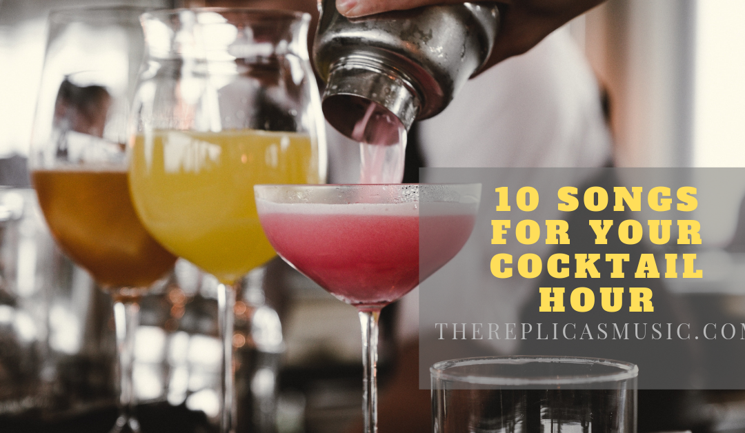 10 Songs for Your Cocktail Hour