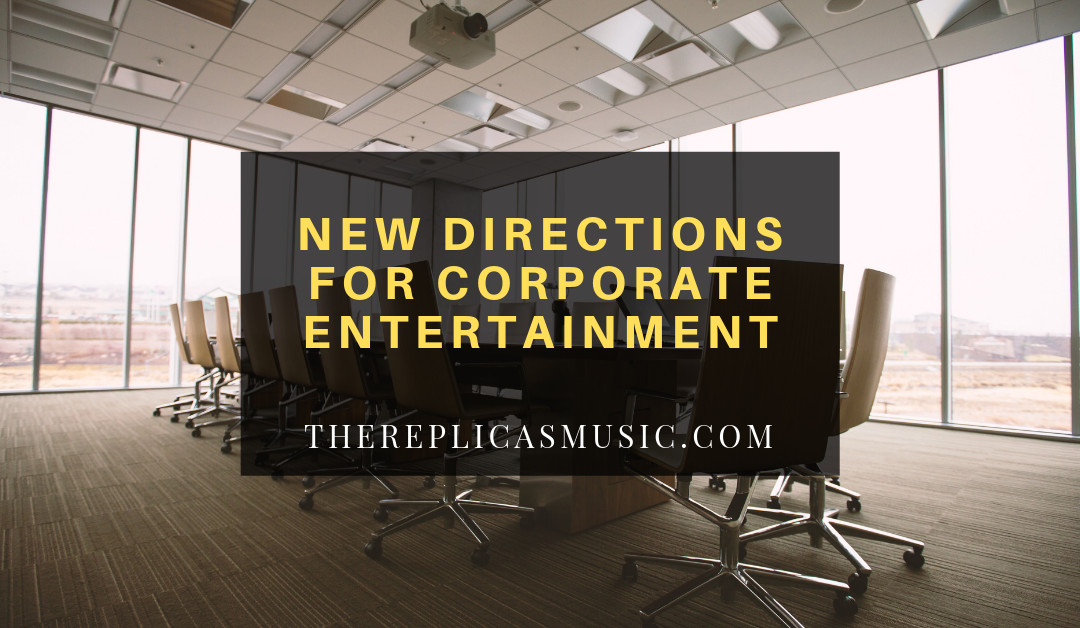 New Directions for Corporate Entertainment