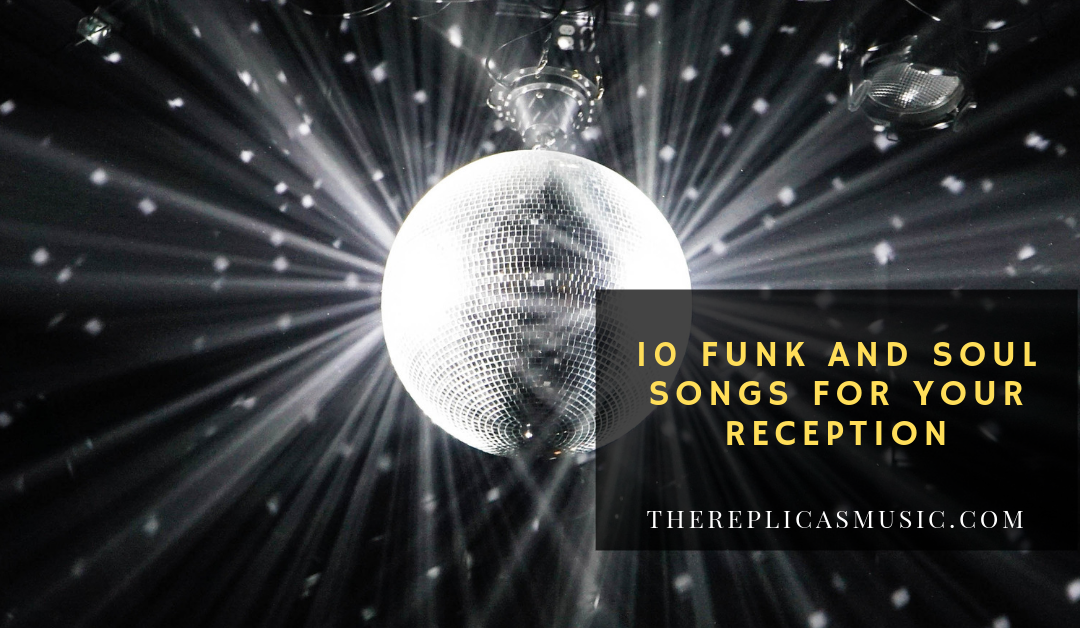 10 Funk and Soul Songs for your Reception