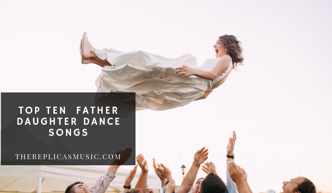 Top Ten  Father Daughter Dance Songs