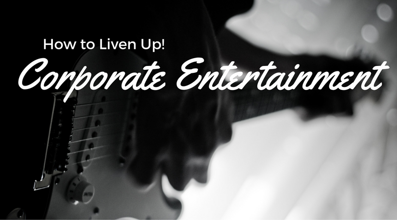 How to Liven Up your Corporate Entertainment