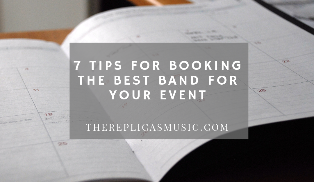 7 Tips for Booking the Best Band For Your Event