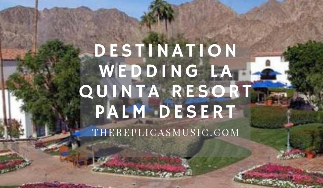 Destination Wedding La Quinta Resort Palm Desert