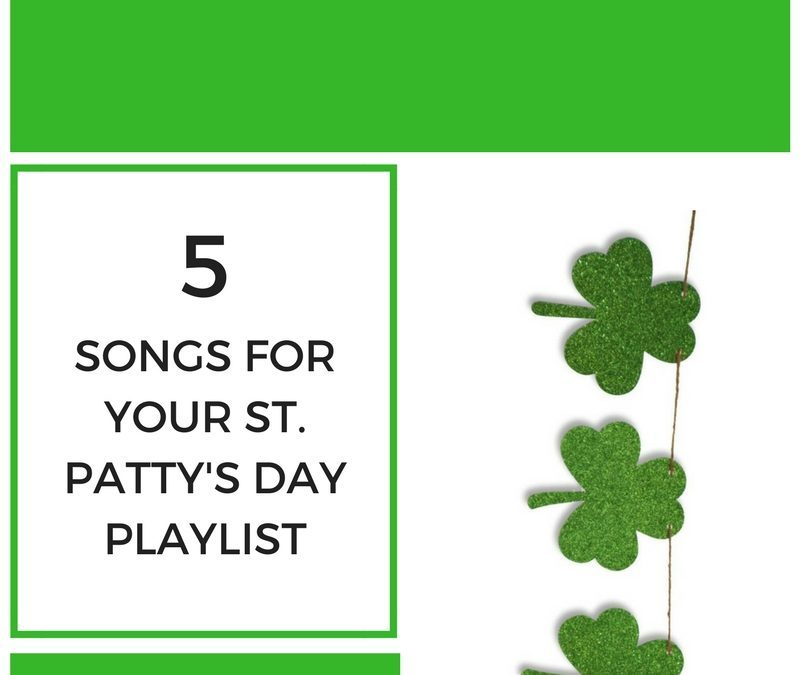 Your St. Patty's Day Playlist