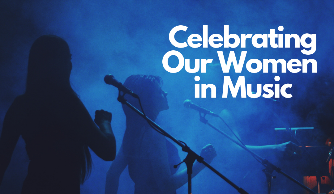 Celebrating Our Women in Music