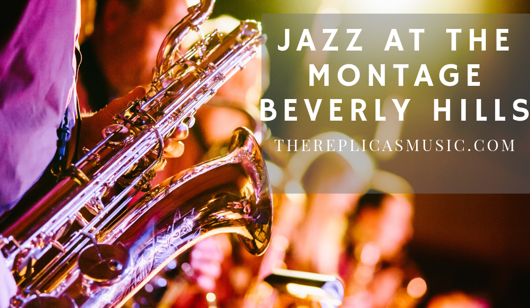 Jazz at The Montage Beverly Hills