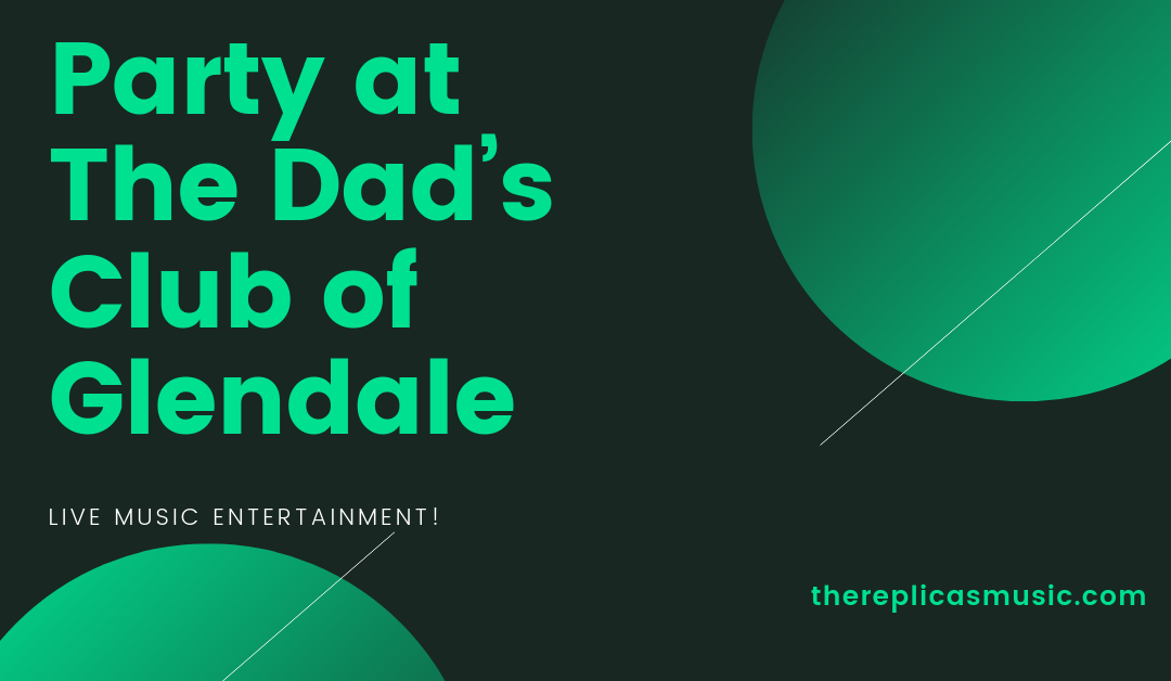 Party at The Dad's Club of Glendale