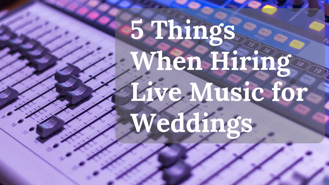 5 Things When Hiring Live Music for Weddings