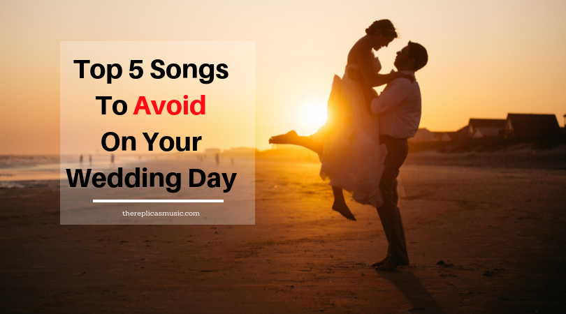 the 5 songs to avoid on your wedding day