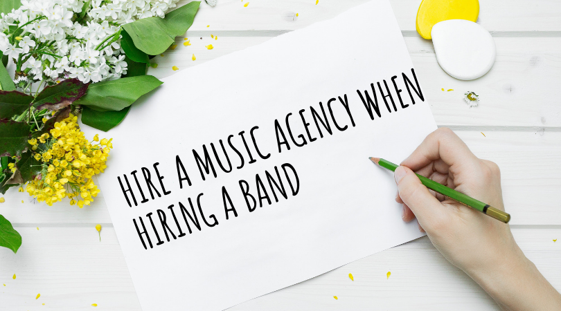 Hire A Music Agency When Hiring A Band