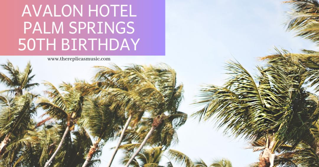 Avalon Hotel Palm Springs 50th Birthday