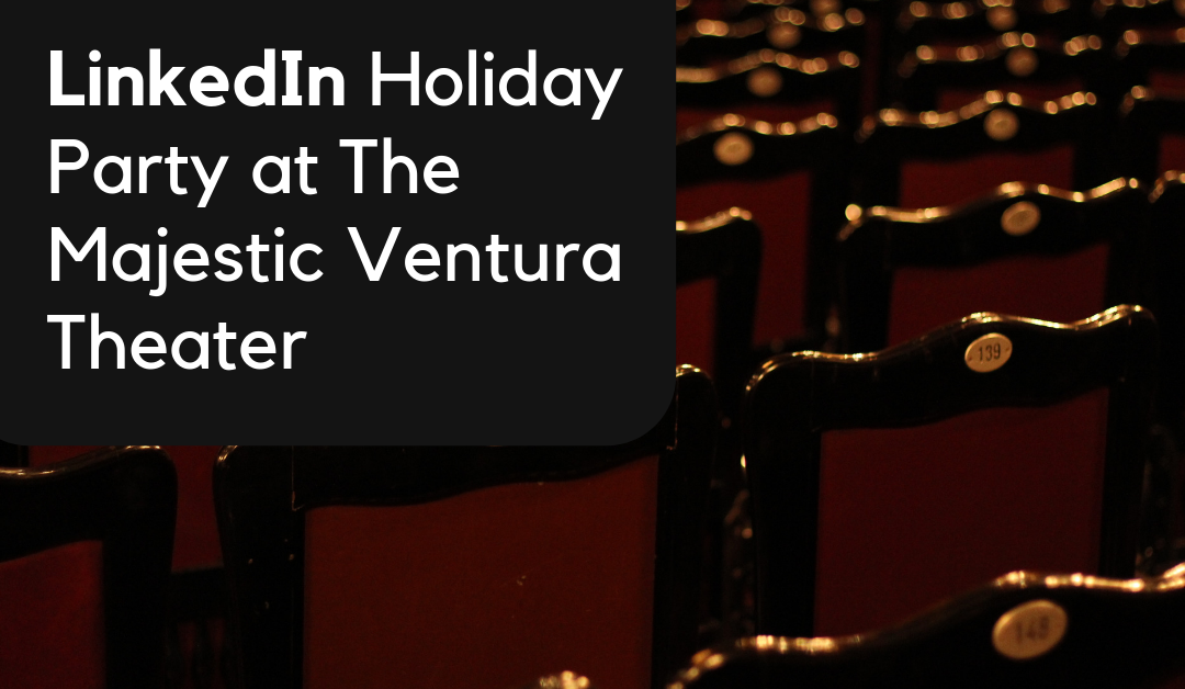 LinkedIn Holiday Party at The Majestic Ventura Theater