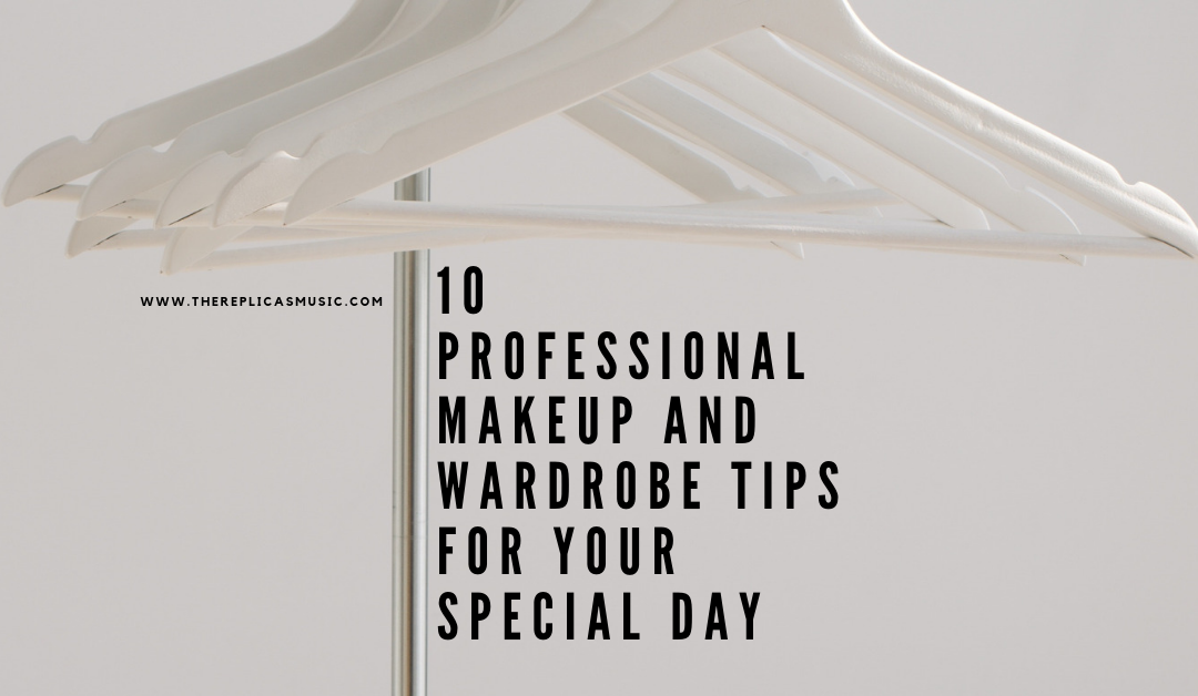 10 Professional Makeup and Wardrobe Tips for Your Special Day