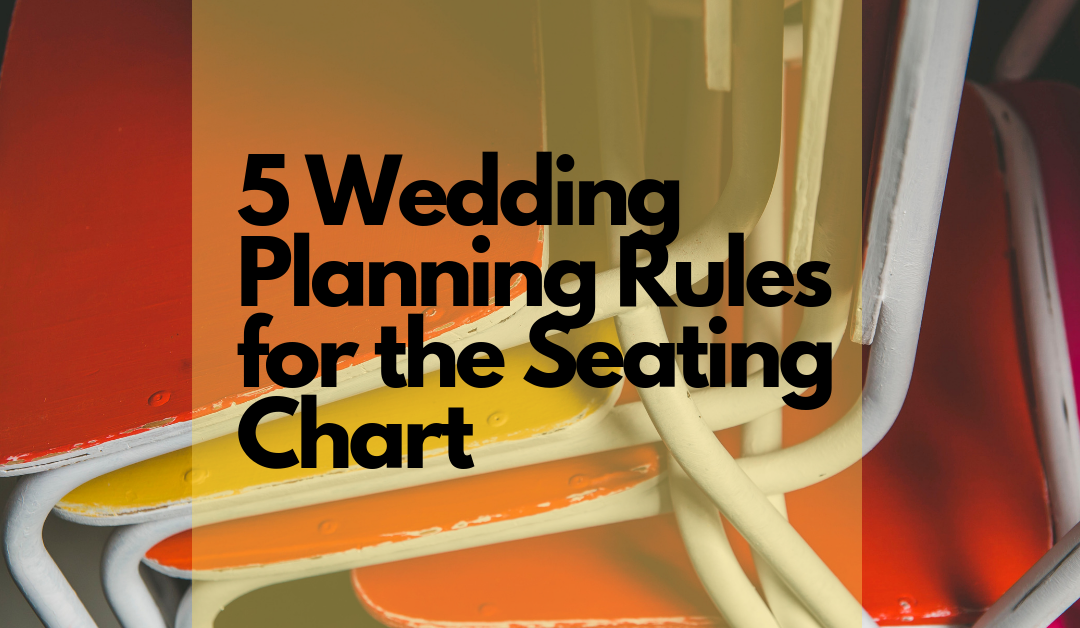 5 Wedding Planning Rules for the Seating Chart