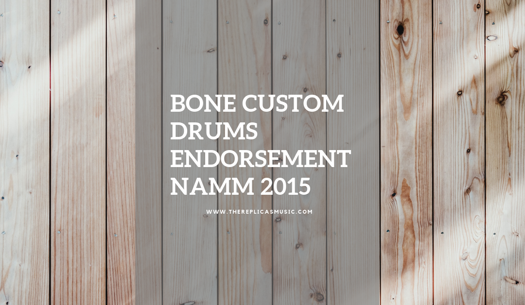 Bone Custom Drums Endorsement NAMM 2015