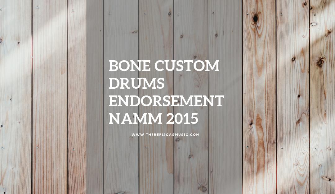 Bone Custom Drums Endorsement NAMM 2015
