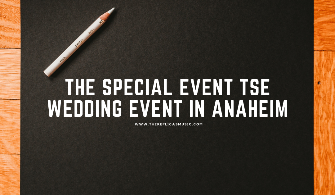 The Special Event TSE Wedding Event in Anaheim