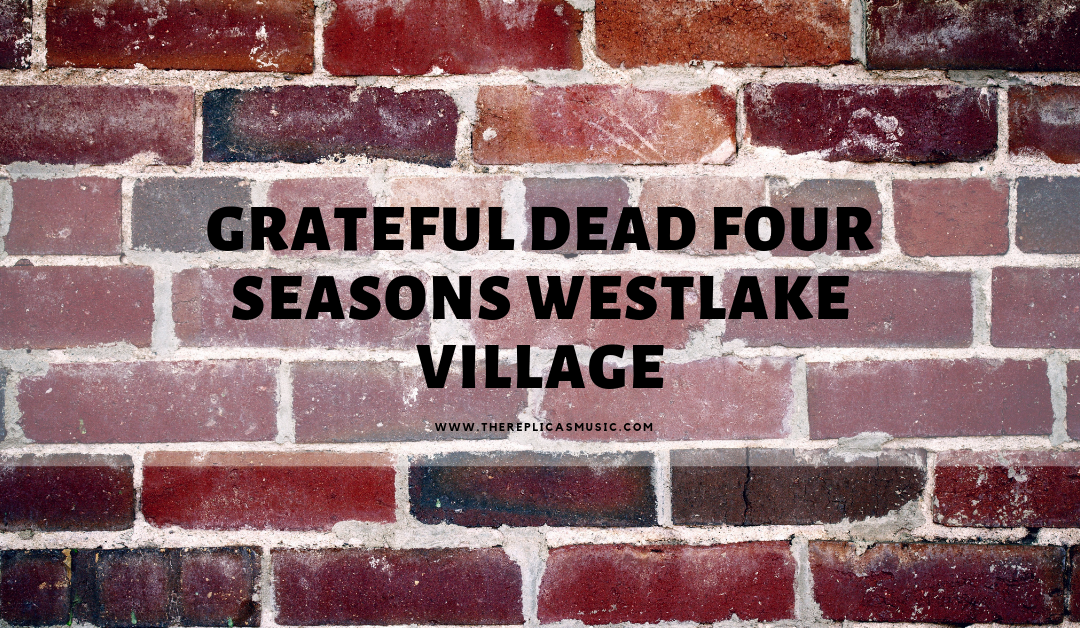 Grateful Dead Four Seasons Westlake Village