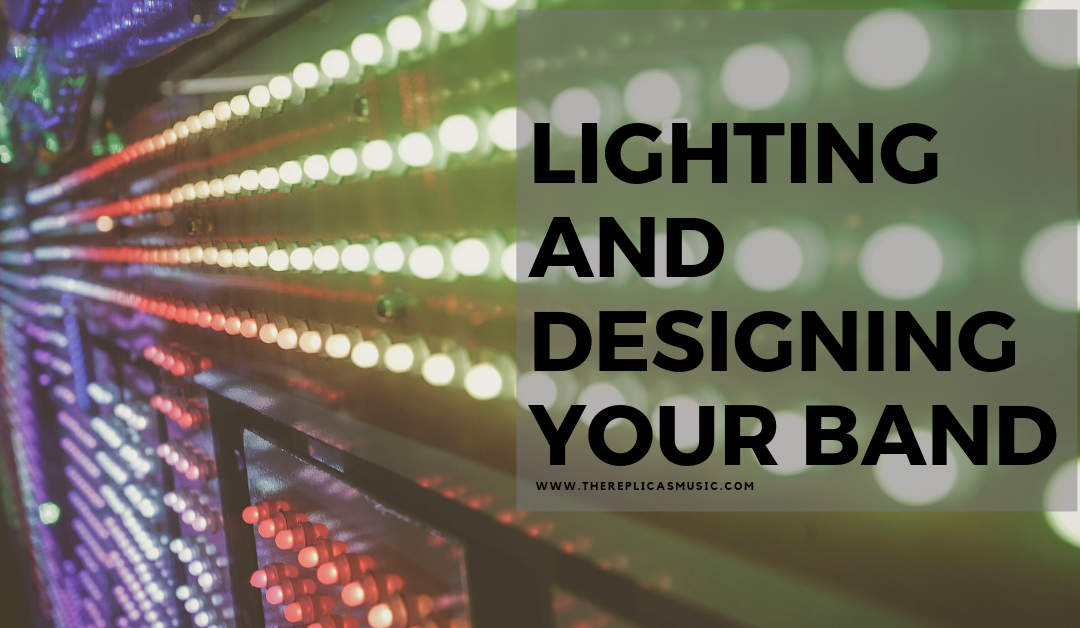 Lighting and Designing Your Band