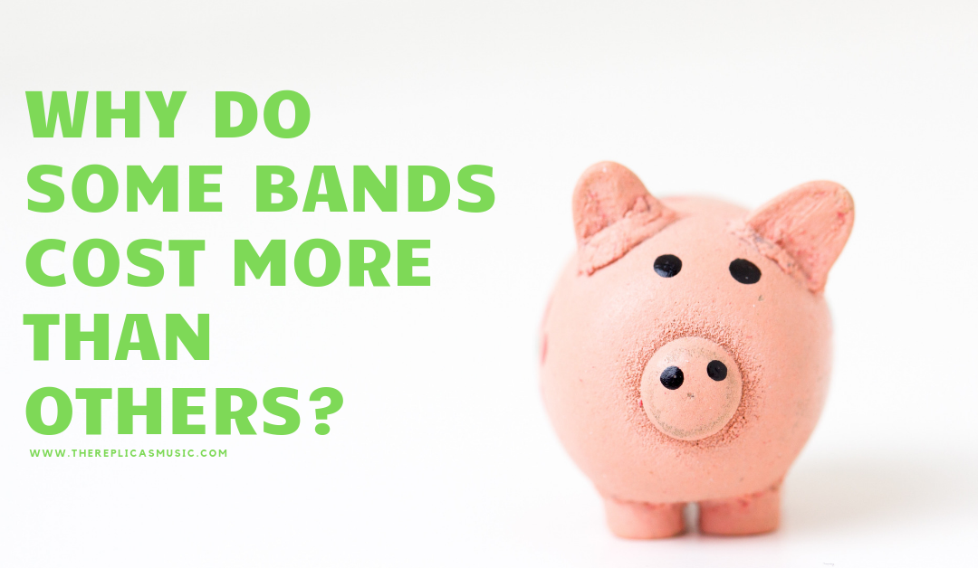 Why do some bands cost more than others?