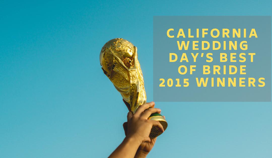 California Wedding Day's Best of Bride 2015 WINNERS