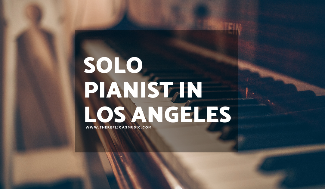 Solo Pianist in Los Angeles