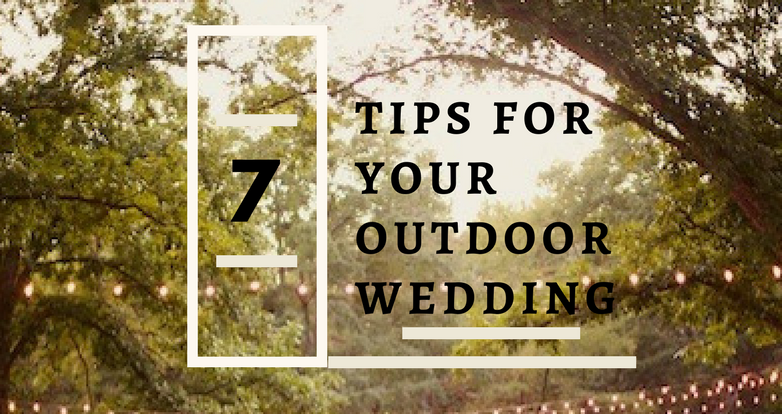 7 Tips For Your Outdoor Wedding